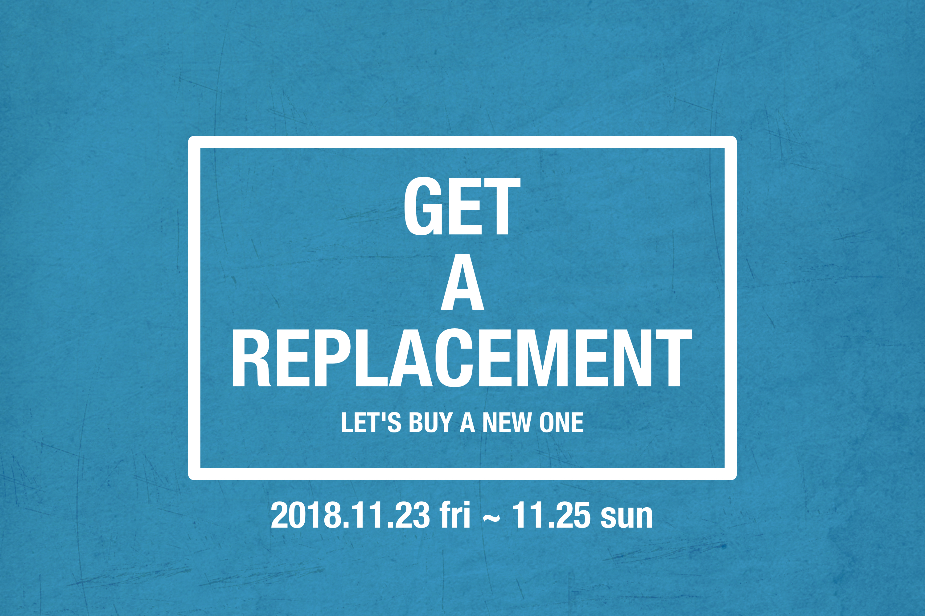 GET A REPLACEMENT