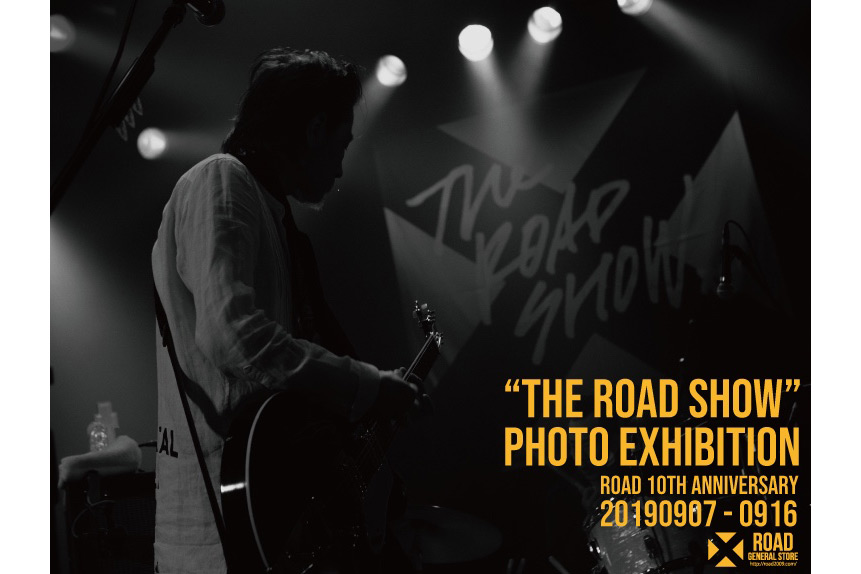 "明日9/7(土)より開催 ""THE ROAD SHOW"" LIVE PHOTO EXHIBITION"